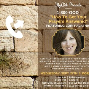 "MyAish Lori Palatnik ""How To Get Prayers Answered"" - Aish LA Website"