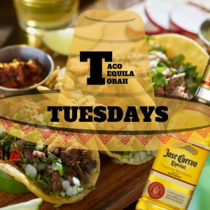 Taco, Tequila, & Torah Tuesdays Flyer - Aish LA Website