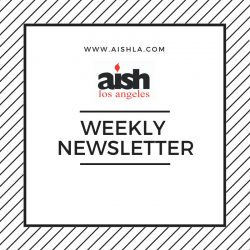 Aish Los Angeles Weekly Newsletter Flyer - Aish LA Website