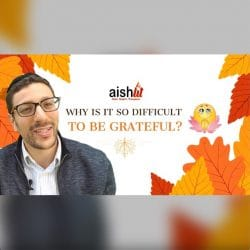Why Is Gratitude Sometimes So Difficult, Parshat Vayishlach - AishLIT Website