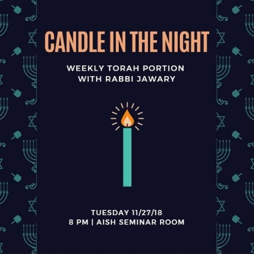 Weekly Torah Insights with Rabbi Jawary, Candle In The Night - Aish LA Website