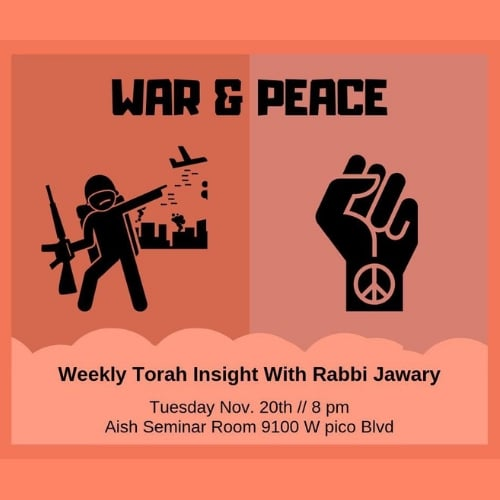 Weekly Torah Insights with Rabbi Jawary, War and Peace - Aish LA Website