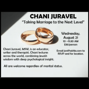 JWI Chani Juravel, Taking Marriage To The Next Level - Aish LA Website