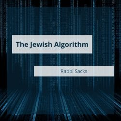 The Jewish Algorithm, Rabbi Sacks