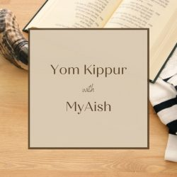 Yom Kippur with MyAish